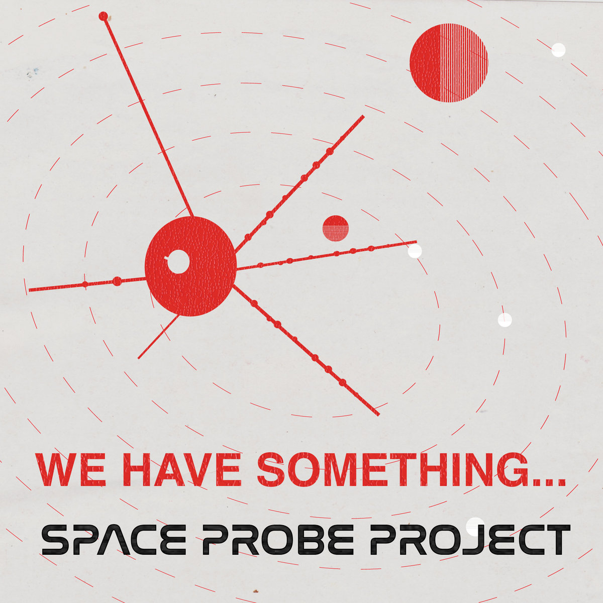 Space Probe Project - We Have Something...